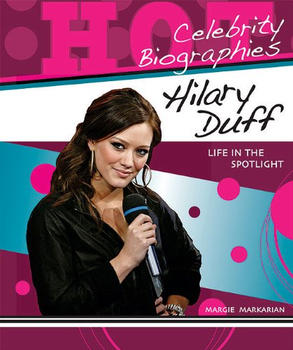 9780766036260: Hilary Duff: Life in the Spotlight (Hot Celebrity Biographies)