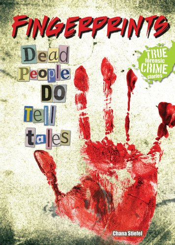 Fingerprints: Dead People Do Tell Tales (True Forensic Crime Stories (Library)): Chana Stiefel