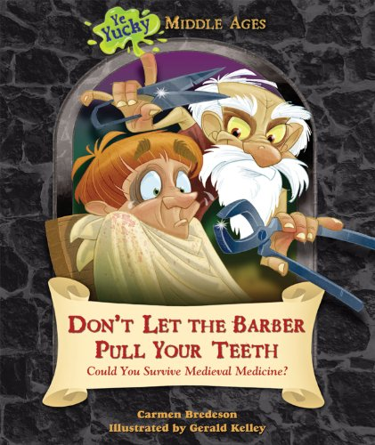 9780766036932: Don't Let the Barber Pull Your Teeth: Could You Survive Medieval Medicine? (Ye Yucky Middle Ages)