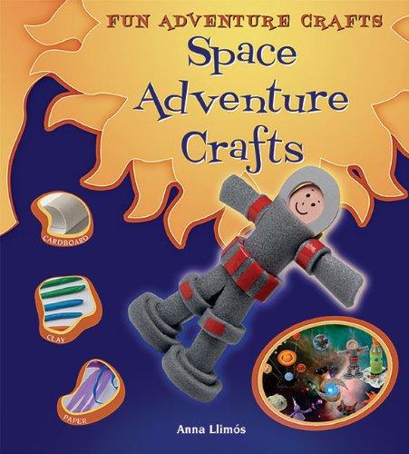 Space Adventure Crafts (Fun Adventure Crafts): Anna Llimos
