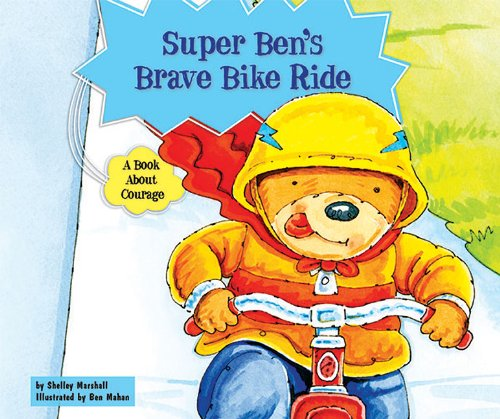 9780766037403: Super Ben's Brave Bike Ride: A Book About Courage (Character Education With Super Ben and Molly the Great)