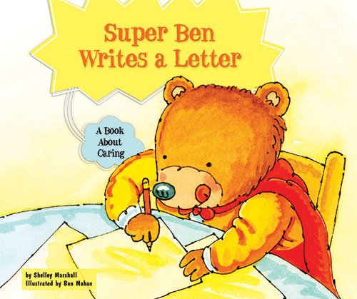 9780766037410: Super Ben Writes a Letter: A Book about Caring (Character Education with Super Ben and Molly the Great)