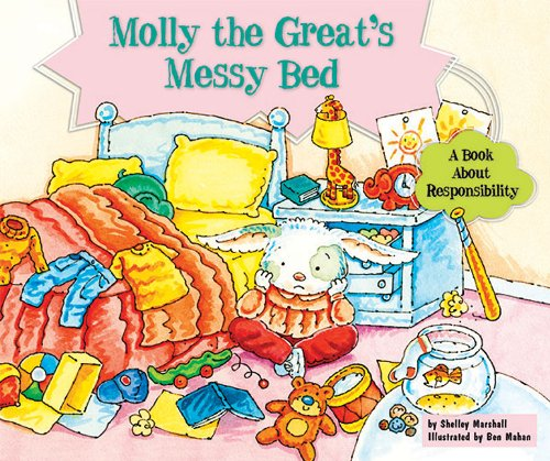 9780766037427: Molly the Great's Messy Bed: A Book About Responsibility (Character Education With Super Ben and Molly the Great)