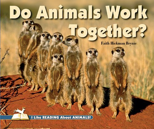 9780766037496: Do Animals Work Together? (I Like Reading About Animals!)