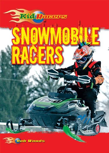 9780766037564: Snowmobile Racers (Kid Racers)