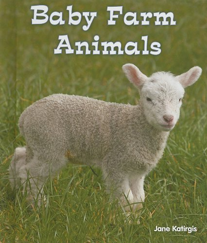9780766037946: Baby Farm Animals (All About Baby Animals)