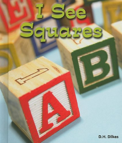 I See Squares (All about Shapes): D. H. Dilkes