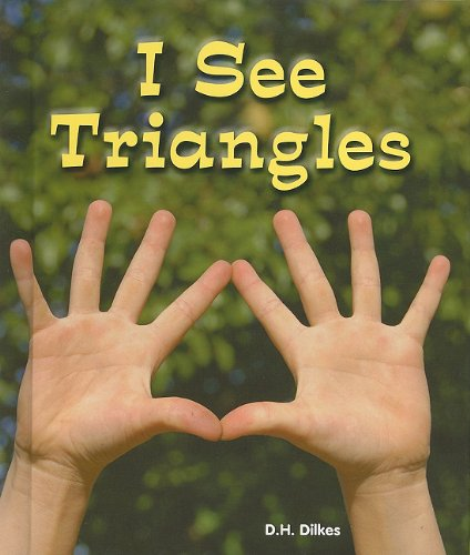 I See Triangles (All About Shapes): Dilkes, D. H.