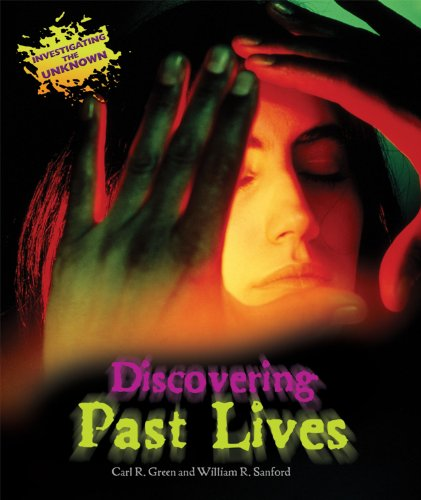 Discovering Past Lives (Investigating the Unknown): Green, Carl R.,