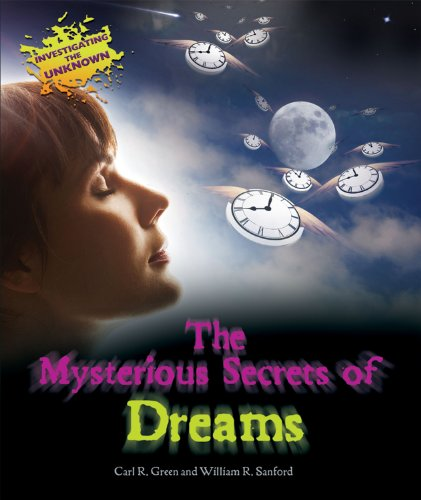 The Mysterious Secrets of Dreams (Investigating the: Green, Carl R.;