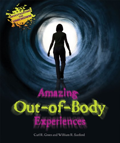Amazing Out-Of-Body Experiences (Investigating the Unknown (Library)): Green, Carl R,