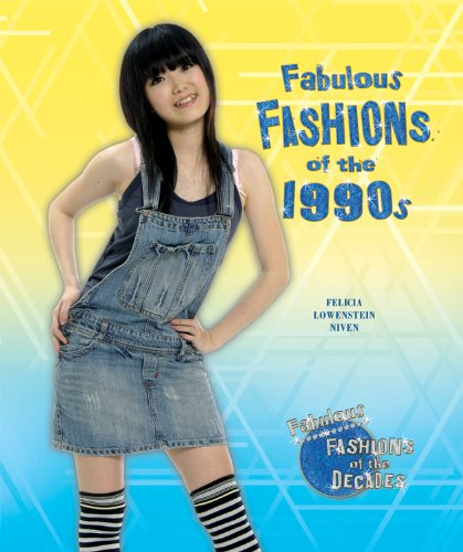 9780766038271: Fabulous Fashions of the 1990s (Fabulous Fashions of the Decades)