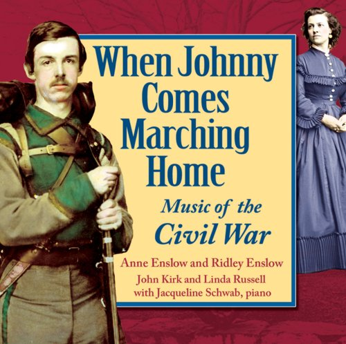 When Johnny Comes Marching Home: Music of: Anne Enslow