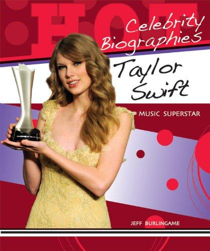 Taylor Swift: Music Superstar (Hot Celebrity Biographies): Burlingame, Jeff