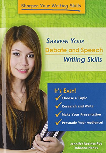 Sharpen Your Debate and Speech Writing Skills (Sharpen Your Writing Skills): Roy, Jennifer Rozines;...