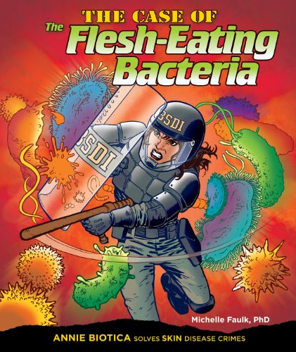 9780766039452: The Case of the Flesh-Eating Bacteria (Body System Disease Investigations)
