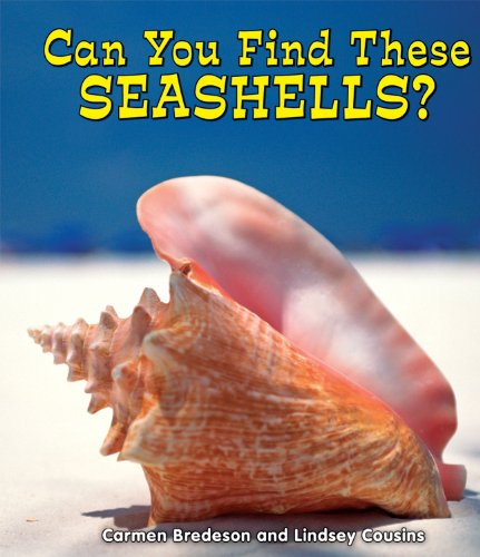 Can You Find These Seashells? (All about Nature) (9780766039780) by Bredeson, Carmen; Cousins, Lindsey