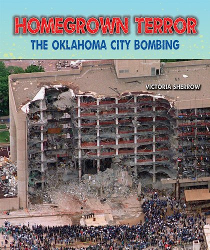 Homegrown Terror: The Oklahoma City Bombing (Disasters: People in Peril): Victoria Sherrow
