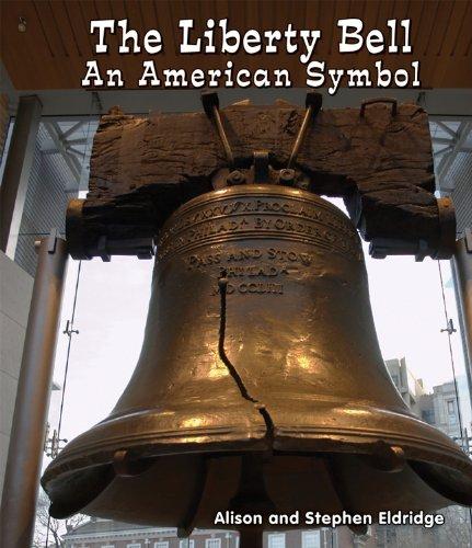 The Liberty Bell: An American Symbol (All about American Symbols): Eldridge, Alison, Eldiridge, ...
