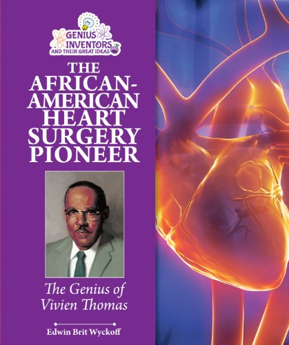 9780766041400: The African-American Heart Surgery Pioneer: The Genius of Vivien Thomas (Genius Inventors and Their Great Ideas)
