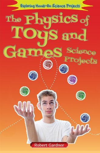9780766041431: The Physics of Toys and Games Science Projects (Exploring Hands-On Science Projects)