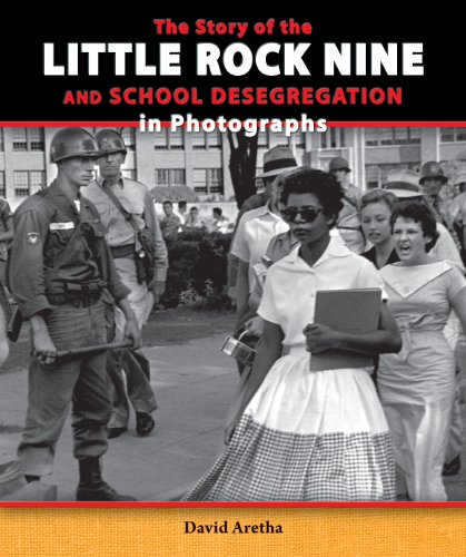 9780766042353: The Story of the Little Rock Nine and School Desegregation in Photographs (Story of the Civil Rights Movement in Photographs)