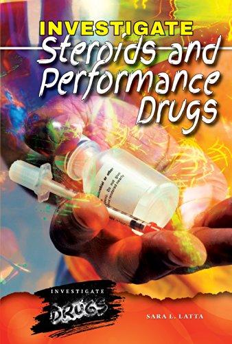 Investigate Steroids and Performance Drugs (Hardcover): Sara L. Latta