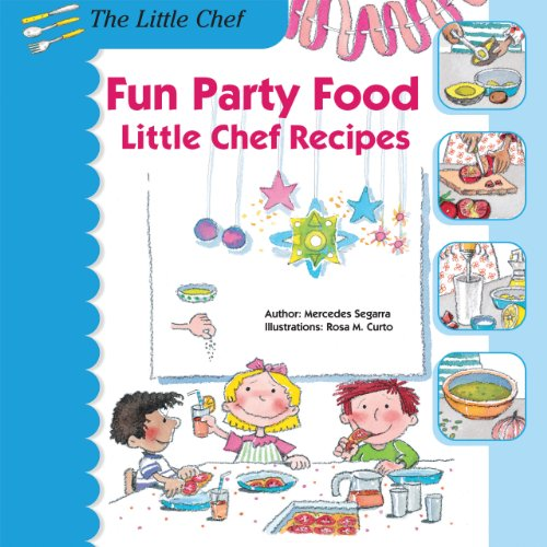 9780766042629: Fun Party Food: Little Chef Recipes (The Little Chef)