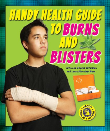 Handy Health Guide to Burns and Blisters (Handy Health Guides): Dr Alvin Silverstein