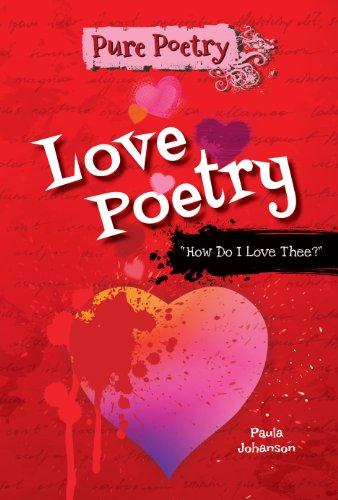"""Love Poetry: """"How Do I Love Thee?"""": Johanson, Paula"""
