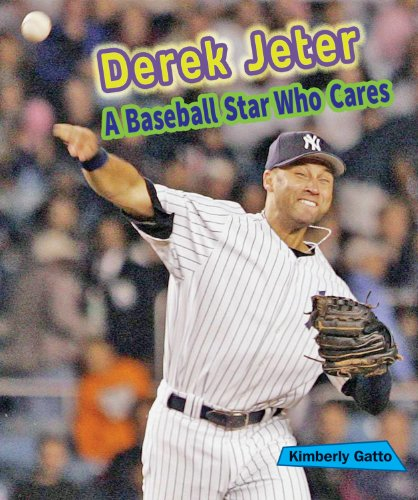 Derek Jeter: A Baseball Star Who Cares (Sports Stars Who Care): Kimberly Gatto