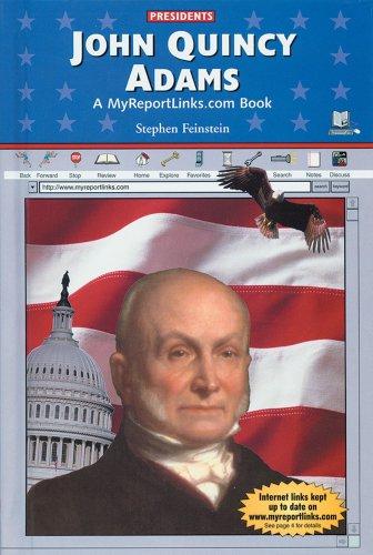 John Quincy Adams (Presidents): Stephen Feinstein