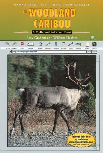 The Woodland Caribou (Endangered and Threatened Animals) (0766050548) by Amy Graham; William Haslam