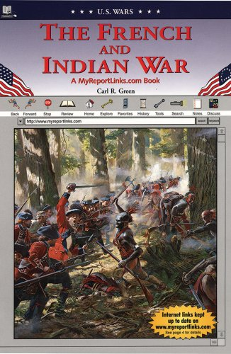 The French and Indian War: A MyReportLinks.com: Carl R. Green