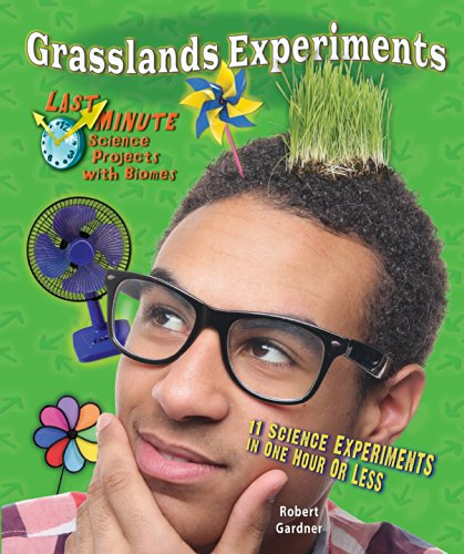 Grasslands Experiments: 11 Science Experiments in One Hour or Less (Last Minute Science Projects ...