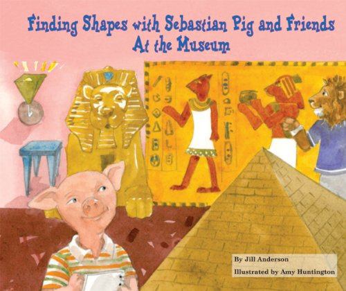9780766059818: Finding Shapes with Sebastian Pig and Friends at the Museum (Math Fun with Sebastian Pig and Friends!)