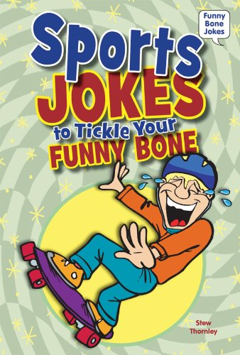 Sports Jokes to Tickle Your Funny Bone (Funny Bone Jokes): Thornley, Stew