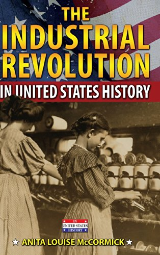 The Industrial Revolution in United States History: McCormick, Anita Louise
