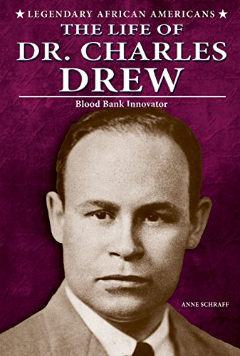 The Life of Dr. Charles Drew: Blood Bank Innovator (Legendary African Americans): Schraff, Anne
