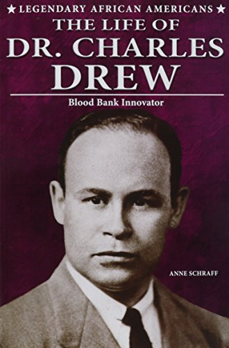 9780766062665: The Life of Dr. Charles Drew: Blood Bank Innovator (Legendary African Americans)