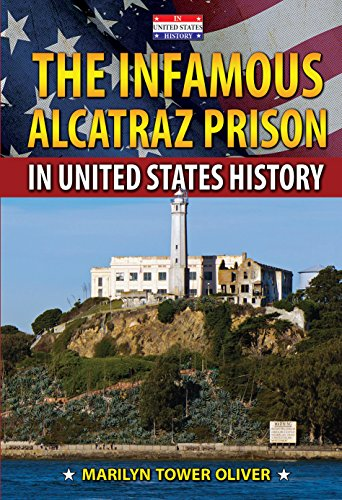 The Infamous Alcatraz Prison in United States History (Hardback): Marilyn Tower Oliver