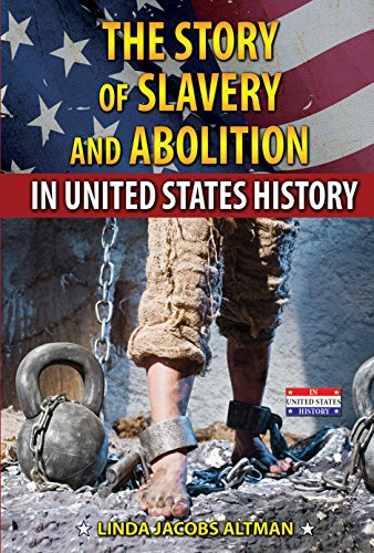 9780766063303: The Story of Slavery and Abolition in United States History