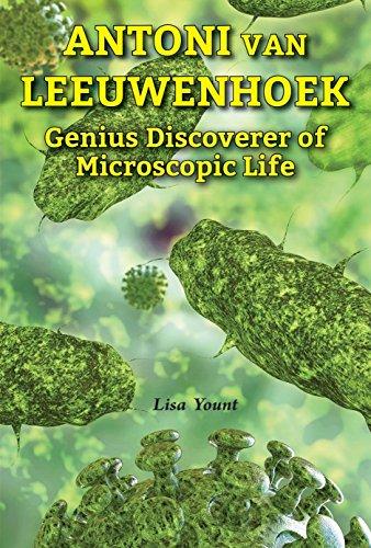 9780766065253: Antoni Van Leeuwenhoek: Genius Discoverer of Microscopic Life (Genius Scientists and Their Genius Ideas)