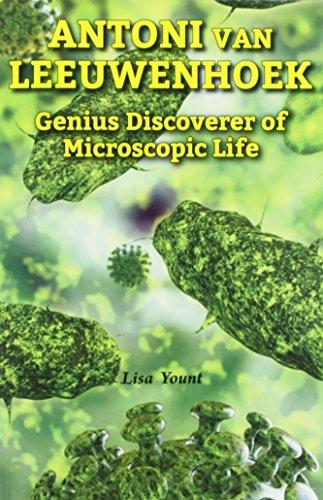 9780766065260: Antoni Van Leeuwenhoek: Genius Discoverer of Microscopic Life (Genius Scientists and Their Genius Ideas)