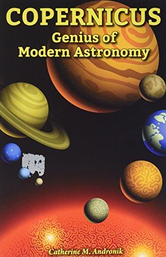 9780766065512: Copernicus: Genius of Modern Astronomy (Genius Scientists and Their Genius Ideas)