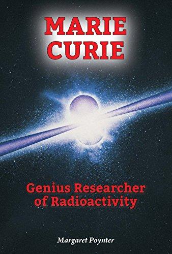 Marie Curie: Genius Researcher of Radioactivity (Hardback): Margaret Poynter