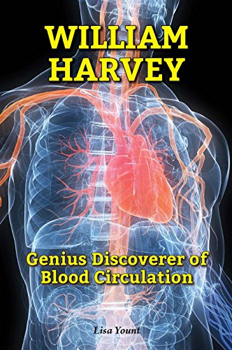 William Harvey: Genius Discoverer of Blood Circulation: Yount, Lisa