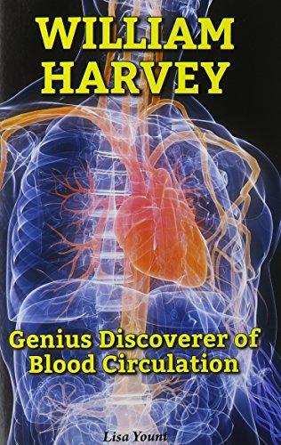 9780766065864: William Harvey: Genius Discoverer of Blood Circulation (Genius Scientists and Their Genius Ideas)