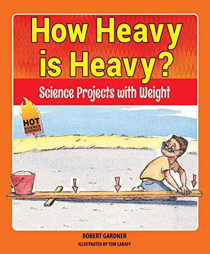 9780766066007: How Heavy Is Heavy?: Science Projects With Weight (Hot Science Experiments)