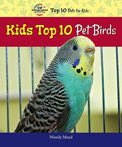 9780766066250: Kids Top 10 Pet Birds (American Humane Association Top 10 Pets for Kids)
